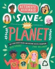 Activists Assemble - Save Your Planet