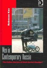 Men in Contemporary Russia: The Fallen Heroes of Post-soviet Change?