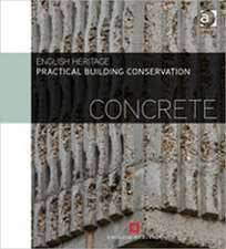 England, H: Practical Building Conservation: Concrete