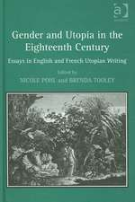 Gender and Utopia in the Eighteenth Century: Essays in English and French Utopian Writing