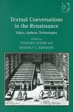 Textual Conversations in the Renaissance: Ethics, Authors, Technologies