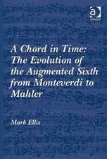 A Chord in Time: The Evolution of the Augmented Sixth Sonority from Monteverdi to Mahler