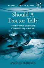 Should a Doctor Tell?: The Evolution of Medical Confidentiality in Britain