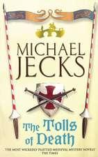 The Tolls of Death (Knights Templar Mysteries 17)