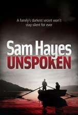 Hayes, S: Unspoken: A chilling psychological thriller with a