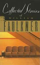 Collected Stories of William Faulkner:  Essays, Poems, Stories
