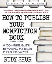 How to Publish Your Nonfiction Book, Second Edition