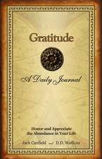 Gratitude a Daily Journal:  Honor and Appreciate the Abundance in Your Life
