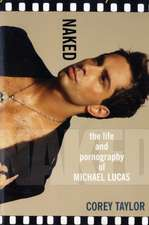 Naked: The Life and Pornography of Michael Lucas