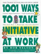 1001 Ways Employees Can Take Initiative at Work