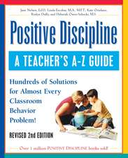 Positive Discipline:  Hundreds of Solutions for Almost Every Classroom Behavior Problem!