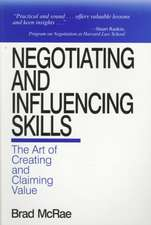 Negotiating and Influencing Skills: The Art of Creating and Claiming Value