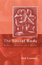 The Social Body: Habit, Identity and Desire