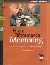 High-Performance Mentoring Participant's Notebook: A Multimedia Program for Training Mentor Teachers