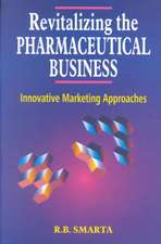 Revitalizing the Pharmaceutical Business: Innovative Marketing Approaches