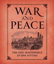 War and Peace: The Epic Masterpiece in One Sitting