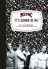 "*nsync ""it's Gonna Be Me!"" a Journal"