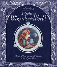 A Guide to Wizards of the World:  Wizardology [With Cards]