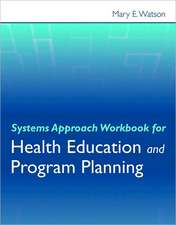 Systems Approach Workbook for Health Education and Program Planning:  Combat Medic Skills