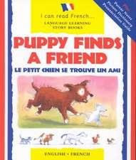 Puppy Finds a Friend/English-French:  Le Petit Chien Trouve Un Copain