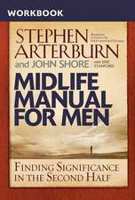 Arterburn, S: Midlife Manual for Men
