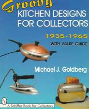 Groovy Kitchen Designs for Collectors 1935-1965