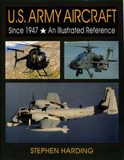 U.S. Army Aircraft Since 1947: An Illustrated History