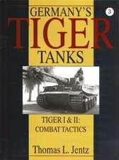 Germany's Tiger Tanks: Tiger I & Tiger II: Combat Tactics
