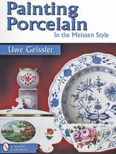 Painting Porcelain: In the Meissen Style