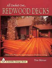 All Decked Out...Redwood Decks: Ideas and Plans for Contemporary Outdoor Living