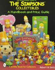 The Unauthorized Guide to The Simpsos™ Collectibles: A Handbook and Price Guide