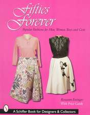 Fifties Forever!: Popular Fashions for Men, Women, Boys, and Girls