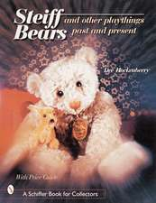 Steiff Bears & Other Playthings: Past & Present
