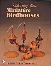 Dick Sing Turns Miniature Birdhouses