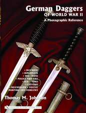 German Daggers of World War II - A Photographic Reference: DLV/NSFK Diplomats Red Cross Police and Fire RLB Teno Customs Reichsbahn Postal, Hunting and Forestry Etc.
