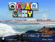 The Ocean City Boardwalk:  Two and a Half Miles of Summer