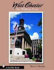 West Chester:  Six Walking Tours