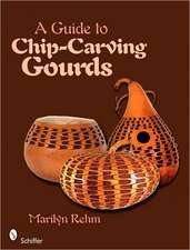 A Guide to Chip-Carving Gourds:  Homes of the Master Wood Artisans