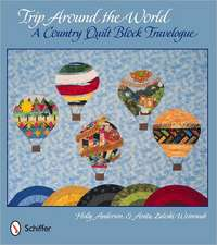 Trip Around the World:  A Country Quilt Block Travelogue