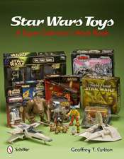 Star Wars Toys a Super Collector's Wish Book:  A Thrilling Photographic Ride
