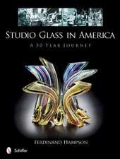 Studio Glass in America: A 50 Year Journey