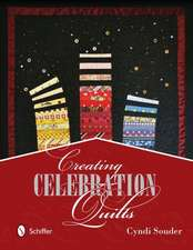 Creating Celebration Quilts