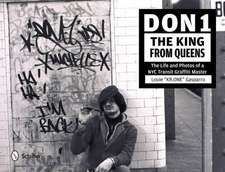 Don1, the King from Queens: The Life and Photos of a NYC Transit Graffiti Master