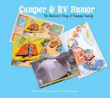 Camper & RV Humor: The Illustrated Story of Camping Comedy