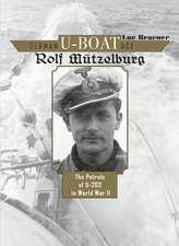 German U-Boat Ace Rolf Mtzelburg: The Patrols of U-203 in World War II