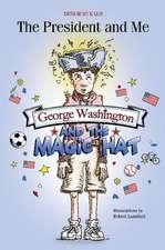 George Washington and the Magic Hat: George Washington and the Magic Hat