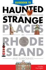 Guidebook to Haunted & Strange Places in Rhode Island and Surrounds