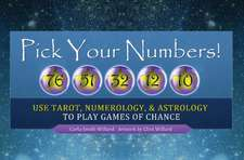 Pick Your Numbers!: Use Tarot, Numerology, and Astrology to Play Games of Chance