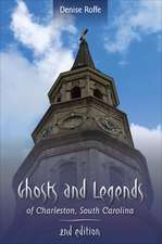 Ghosts and Legends of Charleston, South Carolina