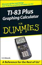 TI–83 Plus Graphing Calculator For Dummies